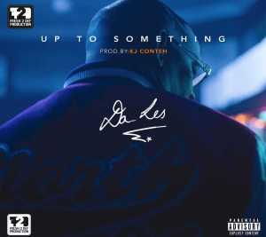 Da L.E.S - Up To Something